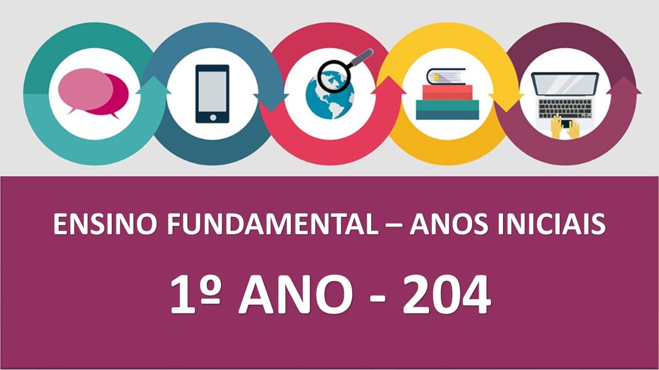 ENSINO FUNDAMENTAL 1ºANO - 204 - TARDE
