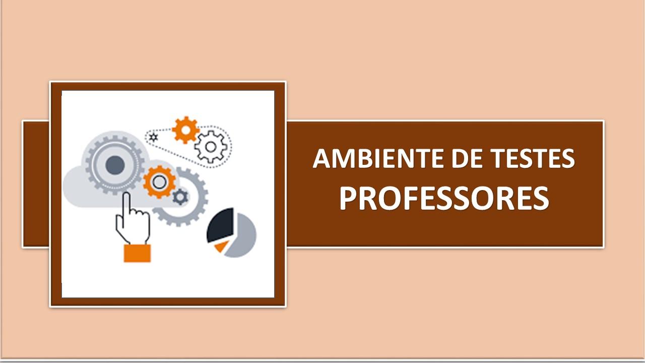 AMBIENTE DE TESTE - PROFESSORES